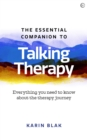 The Essential Companion to Talking Therapy : Everything you need to know about the therapy journey - Book