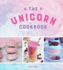 The Unicorn Cookbook : Magical Recipes for Lovers of the Mythical Creature - Book