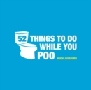 52 Things to Do While You Poo - eBook