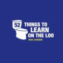 52 Things to Learn on the Loo - eBook