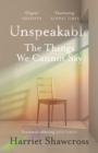 Unspeakable : The Things We Cannot Say - Book