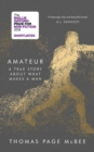 Amateur : A Reckoning With Gender, Identity and Masculinity - Book