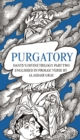 PURGATORY : Dante's Divine Trilogy Part Two. Englished in Prosaic Verse by Alasdair Gray - Book
