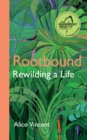 Rootbound : Rewilding a Life - Book