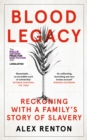 Blood Legacy : Reckoning With a Family's Story of Slavery - Book