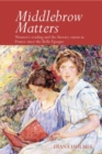 Middlebrow Matters : Women's reading and the literary canon in France since the Belle Epoque - Book