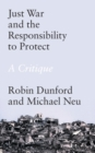 Just War and the Responsibility to Protect : A Critique - eBook