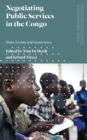 Negotiating Public Services in the Congo : State, Society and Governance - Book