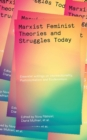 Marxist-Feminist Theories and Struggles Today : Essential writings on Intersectionality, Labour and Ecofeminism - Book