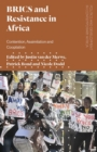 BRICS and Resistance in Africa : Contention, Assimilation and Co-optation - Book