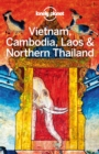 Lonely Planet Vietnam, Cambodia, Laos & Northern Thailand - eBook