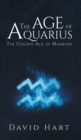 The Age of Aquarius: The Golden Age of Mankind - Book