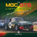 The MGC GTS Lightweights : Abingdon's Last Racers - Book