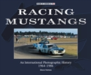 Racing Mustangs : An International Photographic History 1964-1986 - Book