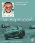 John Chatham - `Mr Big Healey' : The Official Biography - Book