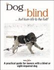 My dog is blind - but lives life to the full! : A practical guide for owners with a blind or sight-impaired dog - Book