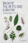 Root, Nurture, Grow : The Essential Guide to Propagating and Sharing Houseplants - Book