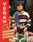 Vegan Christmas : Over 70 amazing vegan recipes for the festive season and holidays, from Avant Garde Vegan - Book
