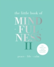 The Little Book of Mindfulness II : Peace | Life | Calm - Book