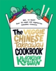 The Veggie Chinese Takeaway Cookbook : Wok, No Meat? Over 70 vegan and vegetarian takeaway classics - Book