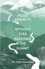 Without Ever Reaching the Summit : A Himalayan Journey - Book
