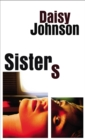 Sisters : the exhilarating new novel from the Booker prize shortlisted author of Everything Under - Book