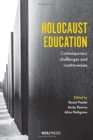 Holocaust Education : Contemporary Challenges and Controversies - Book