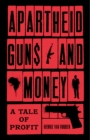 Apartheid Guns and Money : A Tale of Profit - Book