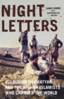 Night Letters : Gulbuddin Hekmatyar and the Afghan Islamists Who Changed the World - Book