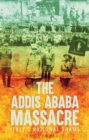 The Addis Ababa Massacre : Italy's National Shame - Book