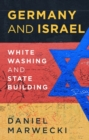 Germany and Israel : Whitewashing and Statebuilding - Book