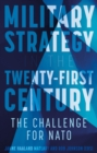 Military Strategy in the 21st Century : The Challenge for NATO - Book