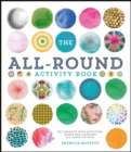 The All-Round Activity Book : Get creative with activities, games and illusions all based on dots - Book