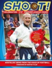 Shoot - Celebrating the Best of the Premier League Years : Nostalgic gems from the voice of football - Book