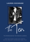 The Ten : The stories behind the fashion classics - Book