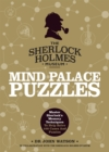 Sherlock Holmes Mind Palace Puzzles : Master Sherlock's Memory Techniques To Help Solve 100 Cases - Book