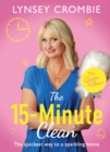 Queen of Clean - The 15-Minute Clean : The quickest way to a sparkling home - Book