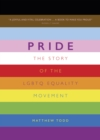 Pride : The Story of the LGBTQ Equality Movement - Book