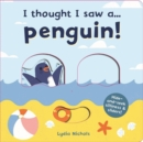 I thought I saw a... Penguin! - Book