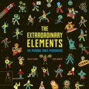 The Extraordinary Elements : The Periodic Table Personified - Book