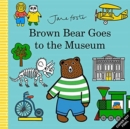 Brown Bear Goes to the Museum - Book