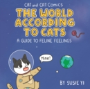 Cat and Cat Comics: The World According to Cats : A Guide to Feline Feelings - Book