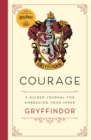 Harry Potter: Courage : A guided journal for cultivating your inner Gryffindor - Book
