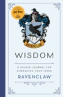 Harry Potter: Wisdom : A guided journal for cultivating your inner Ravenclaw - Book