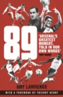 89 : Arsenal's Greatest Moment, Told in Our Own Words - Book