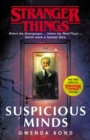 Stranger Things: Suspicious Minds : The First Official Novel - Book