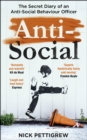 Anti-Social : the Sunday Times-bestselling diary of an anti-social behaviour officer - Book