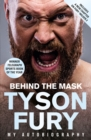 Behind the Mask : My Autobiography - Winner of the 2020 Sports Book of the Year - Book