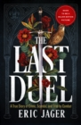 The Last Duel : A True Story of Trial by Combat in Medieval France - Book