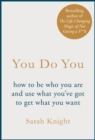 You Do You : (A No-F**ks-Given Guide) how to be who you are and use what you've got to get what you want - eBook